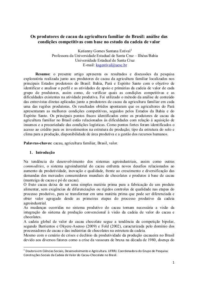 1 Os produtores de cacau da agricultura familiar do Brasil: análise das condições competitivas com base no estudo da cadei...