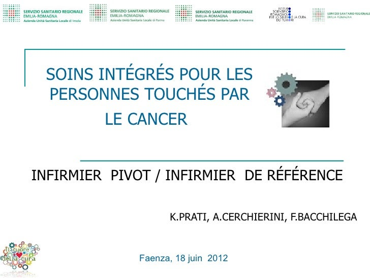 SOINS INTÉGRÉS POUR LES PERSONNES TOUCHÉS PAR         LE CANCERINFIRMIER PIVOT / INFIRMIER DE RÉFÉRENCE                   ...