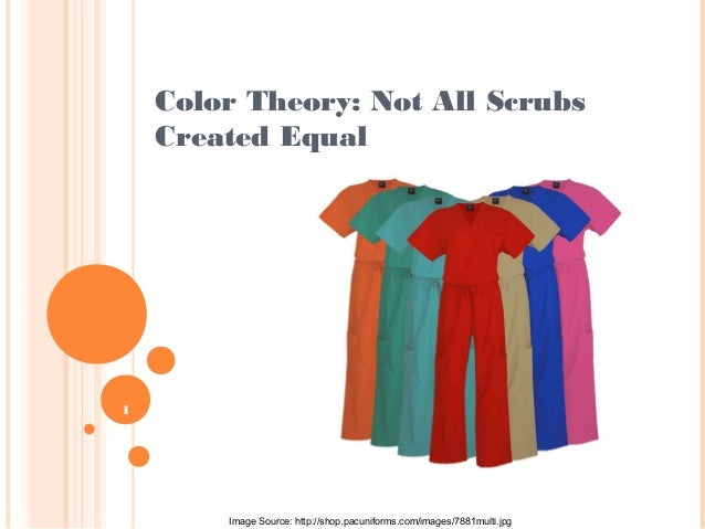 1Color Theory: Not All ScrubsCreated EqualImage Source: http://shop.pacuniforms.com/images/7881multi.jpg