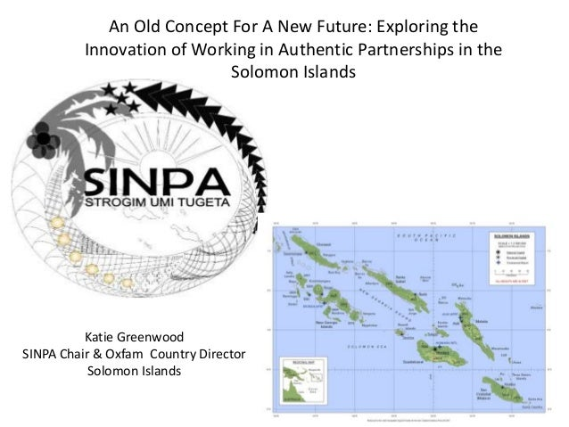 An Old Concept For A New Future: Exploring the Innovation of Working in Authentic Partnerships in the Solomon Islands  Kat...