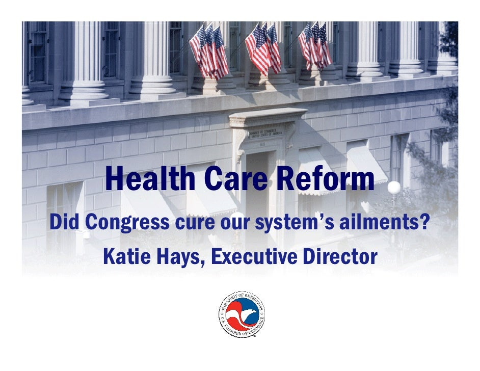 Health Care Reform Did Congress cure our system's ailments?      Katie Hays, Executive Director