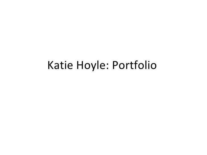 Katie Hoyle: Portfolio