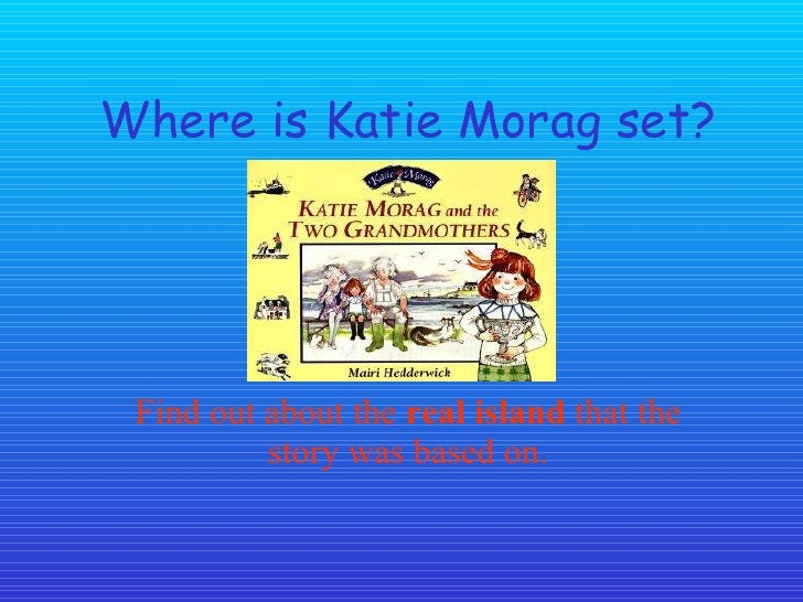 Where is Katie Morag set? Find out about the  real island  that the story was based on.