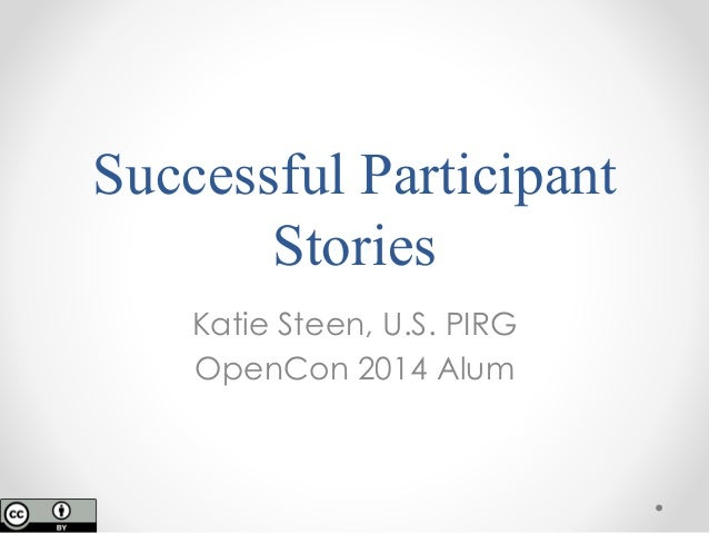 Successful Participant Stories Katie Steen, U.S. PIRG OpenCon 2014 Alum