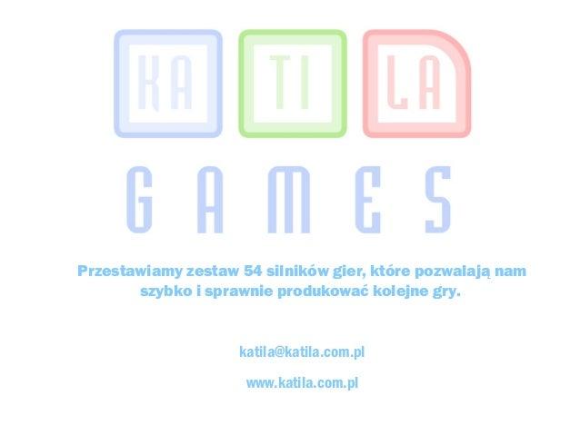 Przestawiamy zestaw 54 silników gier, które pozwalają nam szybko i sprawnie produkować kolejne gry. katila@katila.com.pl w...