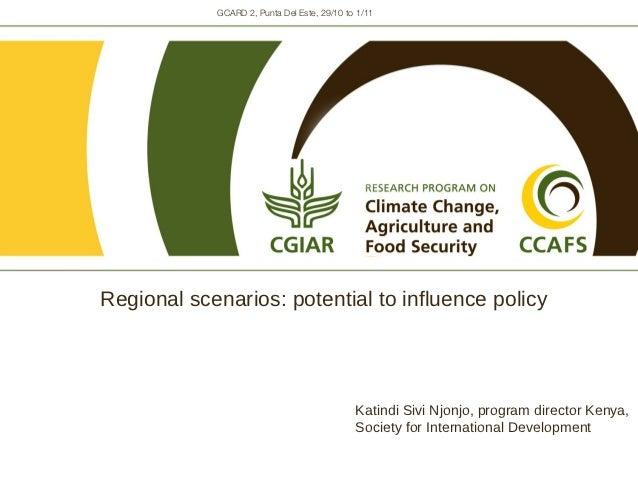 GCARD 2, Punta Del Este, 29/10 to 1/11Regional scenarios: potential to influence policy                                   ...