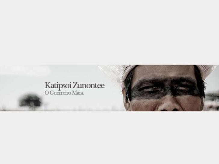 Katipsoi ZunonteeKatipsoi Zunontee foi descoberto na últimasemana durante escavações das ruínas Maias.Os historiadores enc...