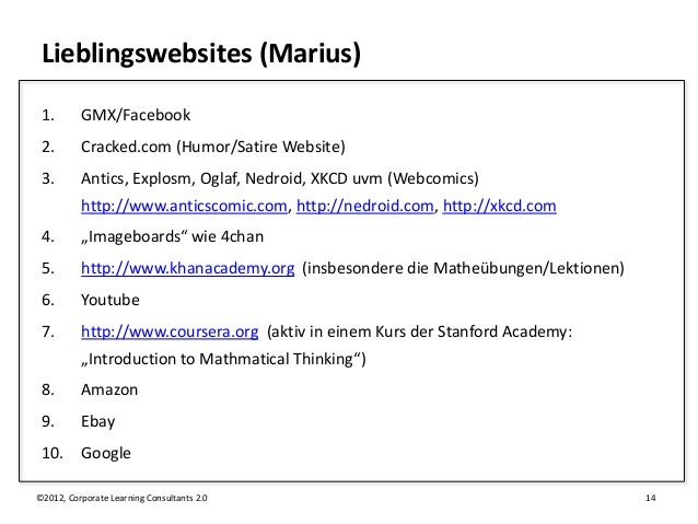 Lieblingswebsites (Marius) 1.       GMX/Facebook 2.       Cracked.com (Humor/Satire Website) 3.       Antics, Explosm, Ogl...