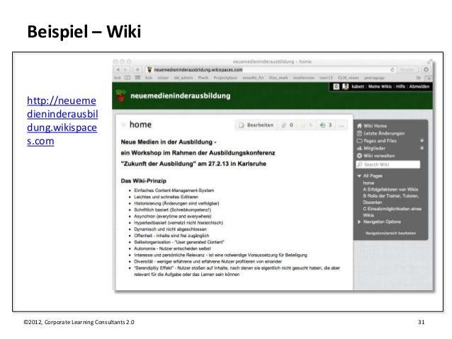 Beispiel – Wiki http://neueme dieninderausbil dung.wikispace s.com©2012, Corporate Learning Consultants 2.0   31