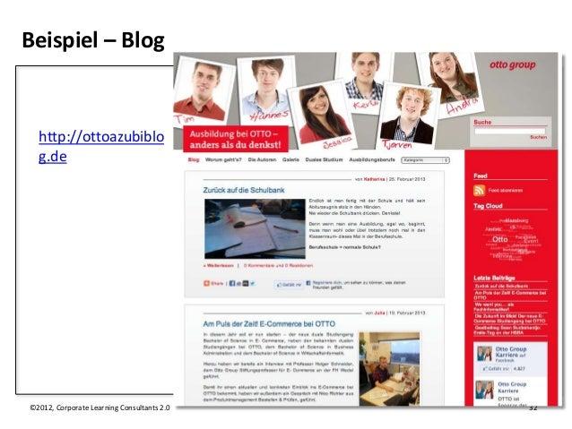 Beispiel – Blog  http://ottoazubiblo  g.de©2012, Corporate Learning Consultants 2.0   32