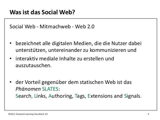 Was ist das Social Web? Social Web - Mitmachweb - Web 2.0 • bezeichnet alle digitalen Medien, die die Nutzer dabei   unter...