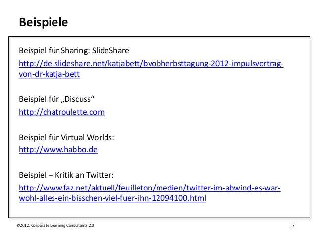 Beispiele Beispiel für Sharing: SlideShare http://de.slideshare.net/katjabett/bvobherbsttagung-2012-impulsvortrag- von-dr-...