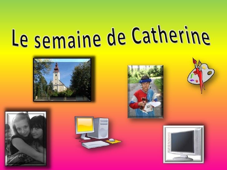 Le semaine de Catherine<br />
