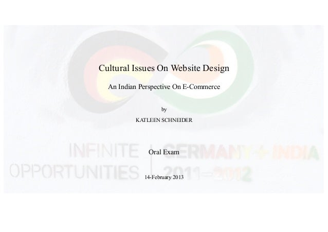Cultural Issues On Website Design  An Indian Perspective On E-Commerce                   by          KATLEEN SCHNEIDER    ...