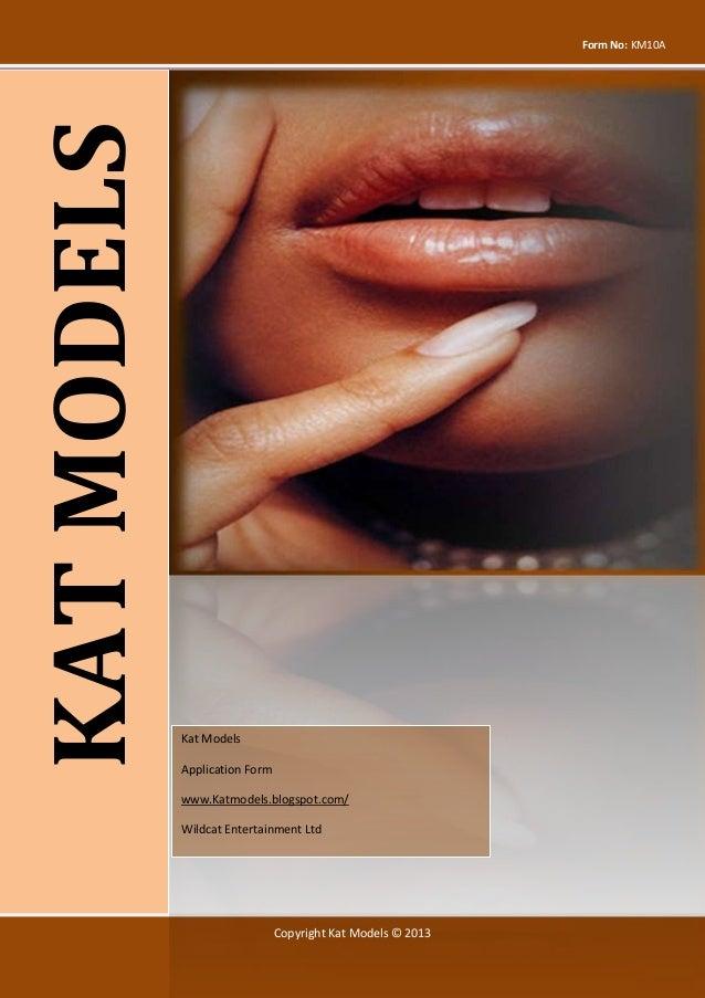 Copyright Kat Models © 2013 Form No: KM10A KATMODELS Kat Models Application Form www.Katmodels.blogspot.com/ Wildcat Enter...