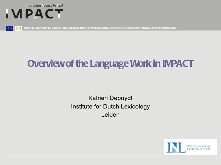 Overview of the Language Work in IMPACT Katrien Depuydt Institute for Dutch Lexicology Leiden