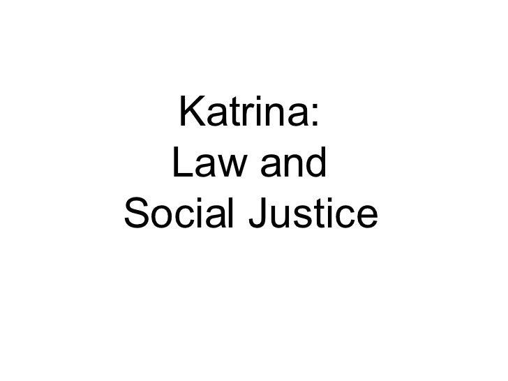 Katrina:  Law and  Social Justice