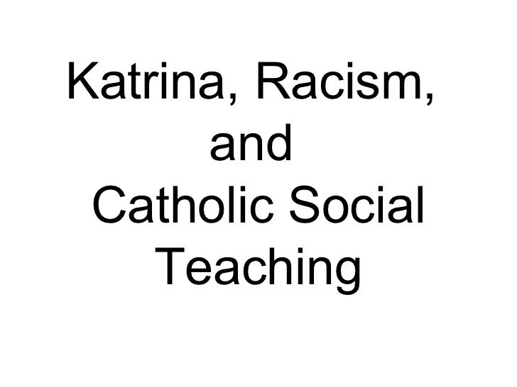 Katrina, Racism,  and  Catholic Social Teaching