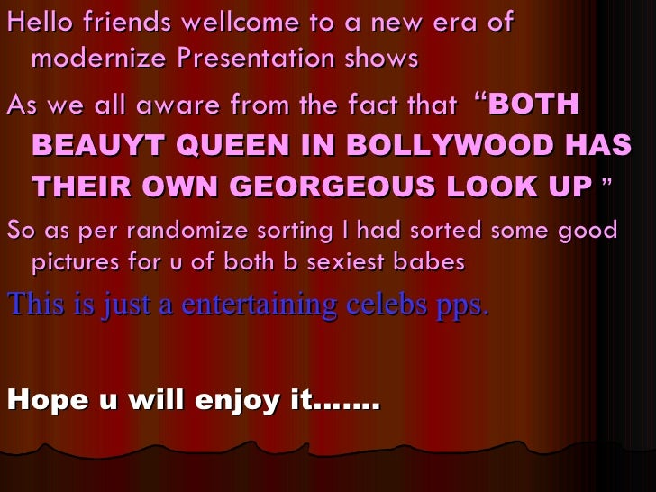 <ul><li>Hello friends wellcome to a new era of modernize Presentation shows  </li></ul><ul><li>As we all aware from the fa...