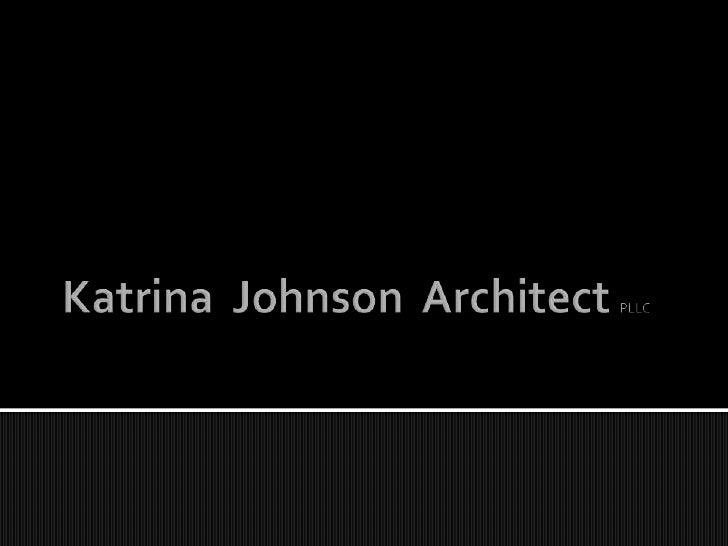 Katrina  Johnson  Architect PLLC<br />