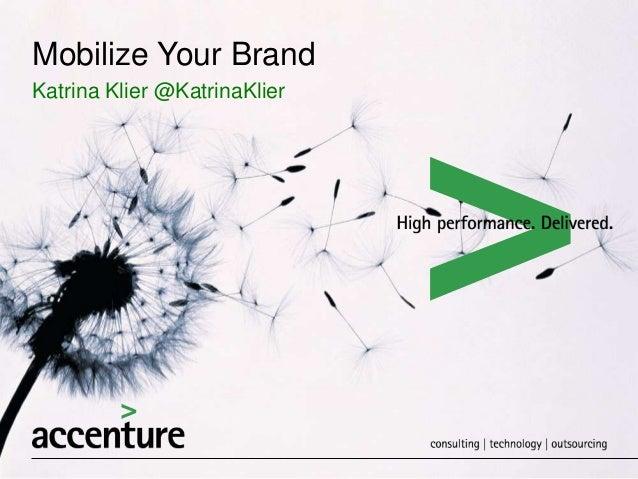 Mobilize Your Brand Katrina Klier @KatrinaKlier