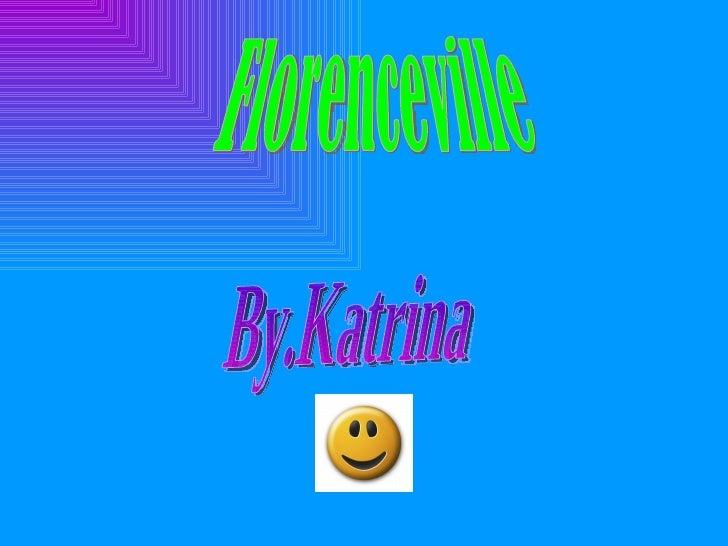 Florenceville By.Katrina