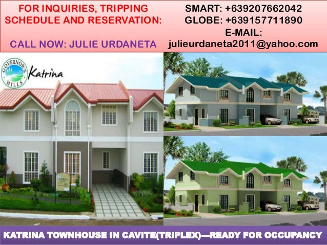 KATRINA TOWNHOUSE IN CAVITE(TRIPLEX)---READY FOR OCCUPANCY FOR INQUIRIES, TRIPPING SCHEDULE AND RESERVATION: CALL NOW: JUL...