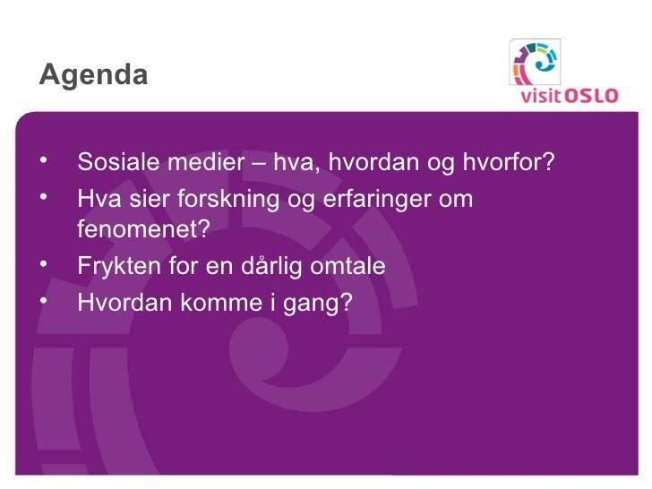 Katrine Mosfjeld VisitOSLO - Destinasjonsforum 11.03.09 Slide 3