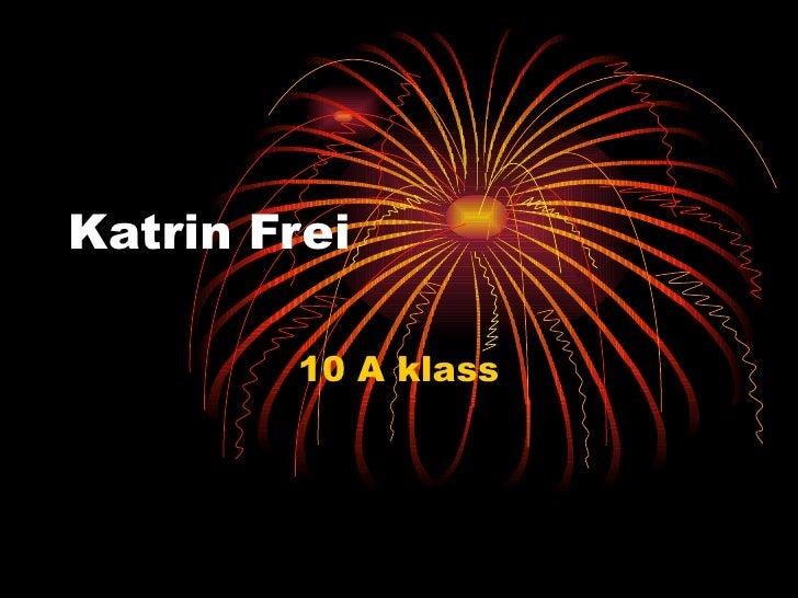 Katrin Frei 10 A klass