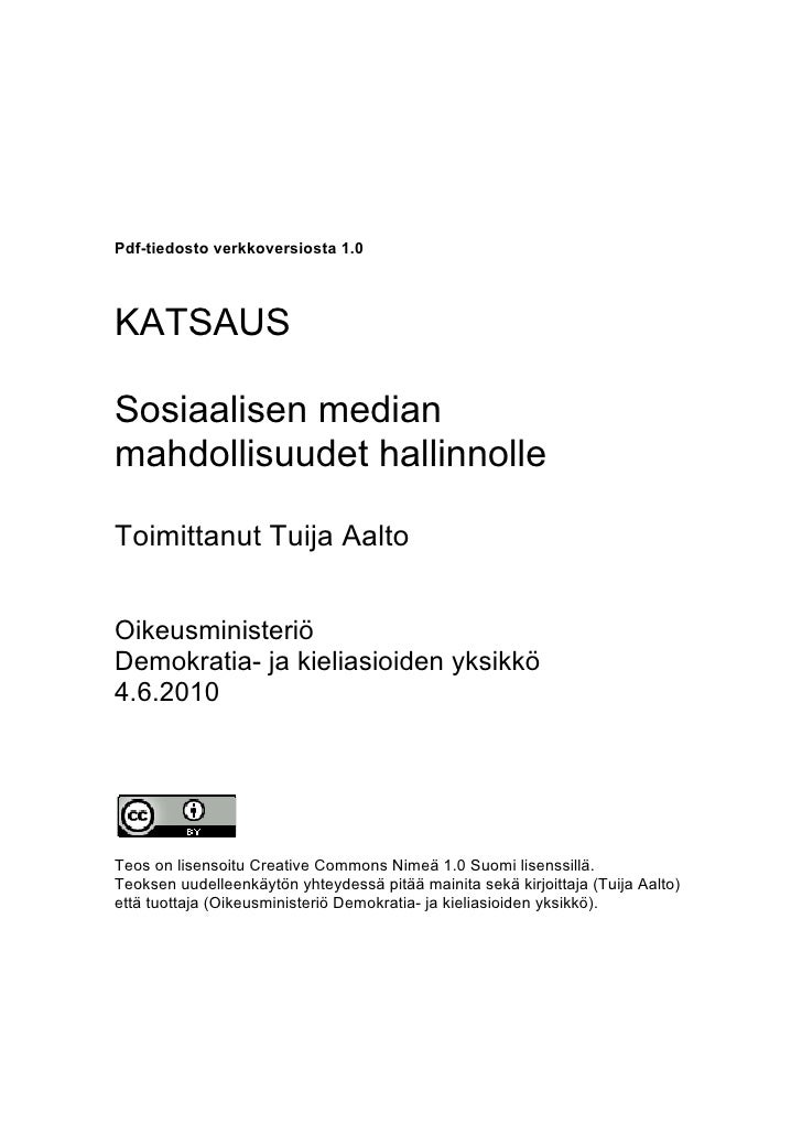 Pdf-tiedosto verkkoversiosta 1.0     KATSAUS  Sosiaalisen median mahdollisuudet hallinnolle  Toimittanut Tuija Aalto   Oik...