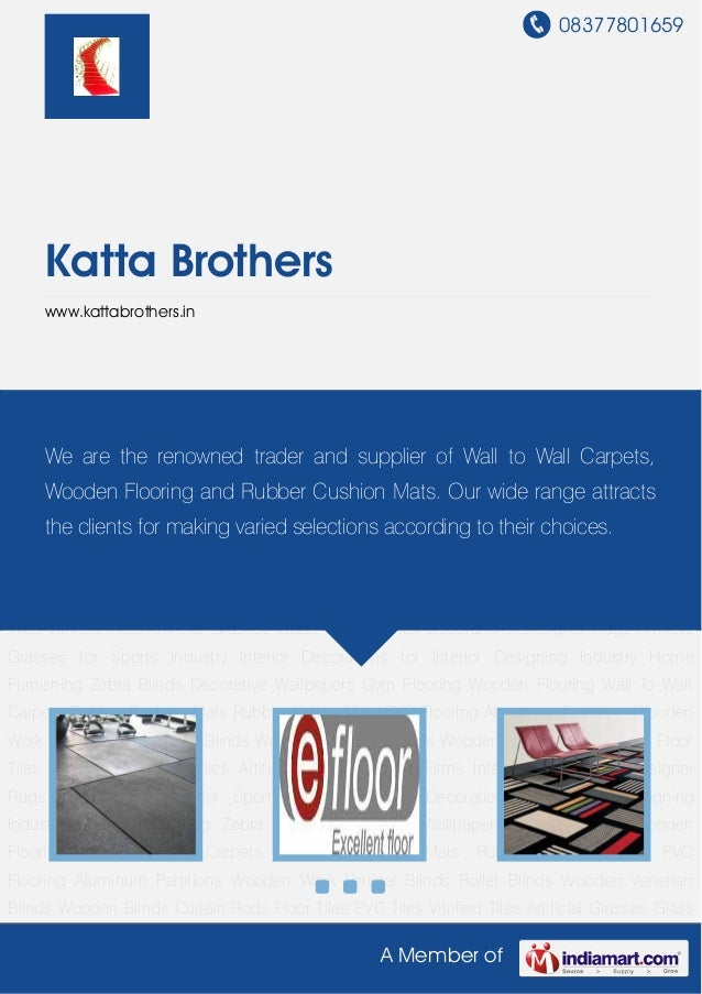 08377801659 A Member of Katta Brothers www.kattabrothers.in Gym Flooring Wooden Flooring Wall To Wall Carpets Rubber Cushi...