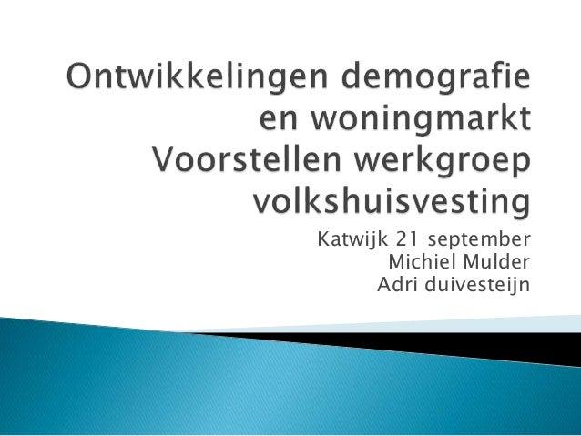 Katwijk 21 september Michiel Mulder Adri duivesteijn