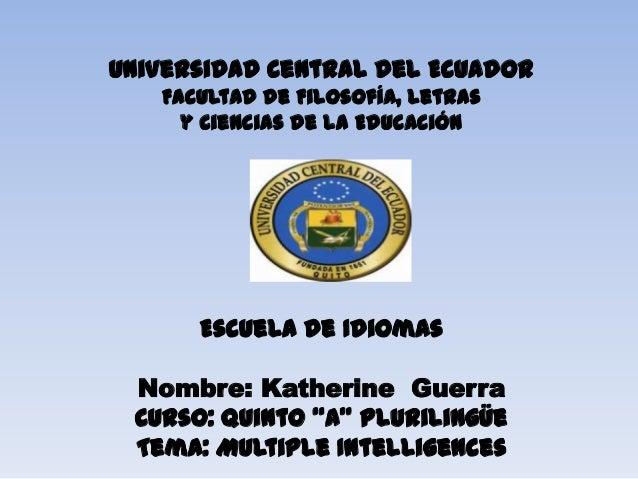 Universidad Central del Ecuador Facultad de Filosofía, Letras y Ciencias de la Educación Escuela de Idiomas Nombre: Kather...