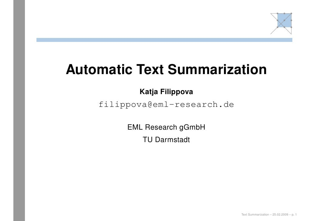 Automatic Text Summarization            Katja Filippova     filippova@eml-research.de           EML Research gGmbH        ...