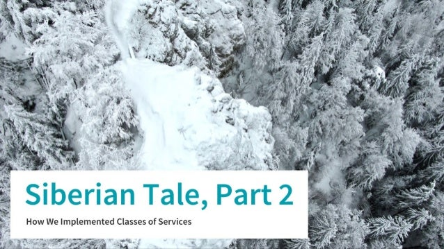 LKCE19 - Katya Terekhova - Siberian tale, part 2: how we implemented classes of services