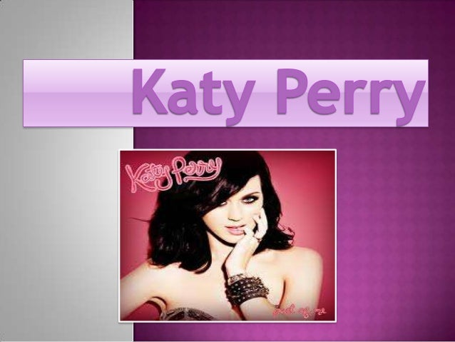 I like her songs and she is a goodsinger.What do you think about Katy Perry?Do you like her songs?THANK YOU FOR YOUR A...
