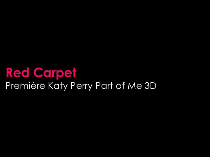 Red CarpetPremière Katy Perry Part of Me 3D