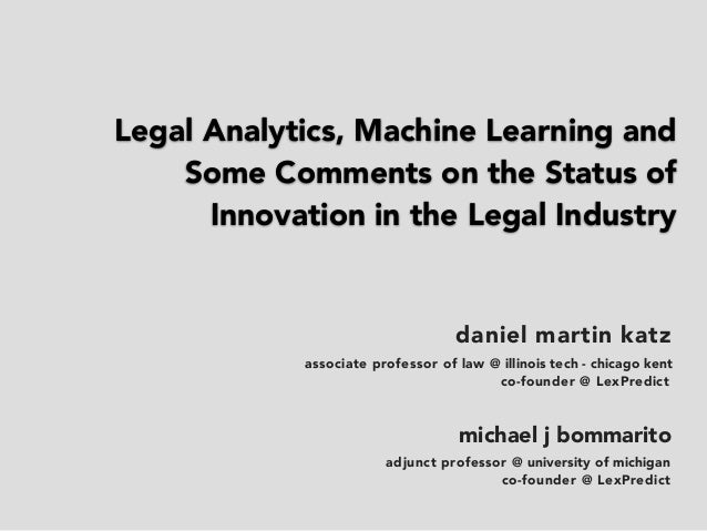 daniel martin katz michael j bommarito adjunct professor @ university of michigan associate professor of law @ illinois te...