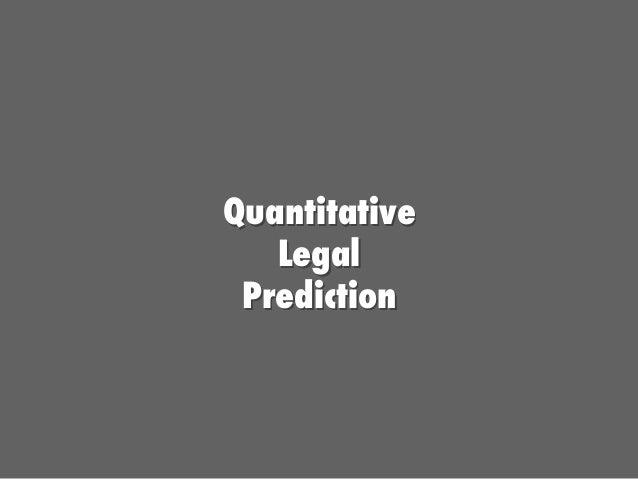 Quantitative Legal Prediction
