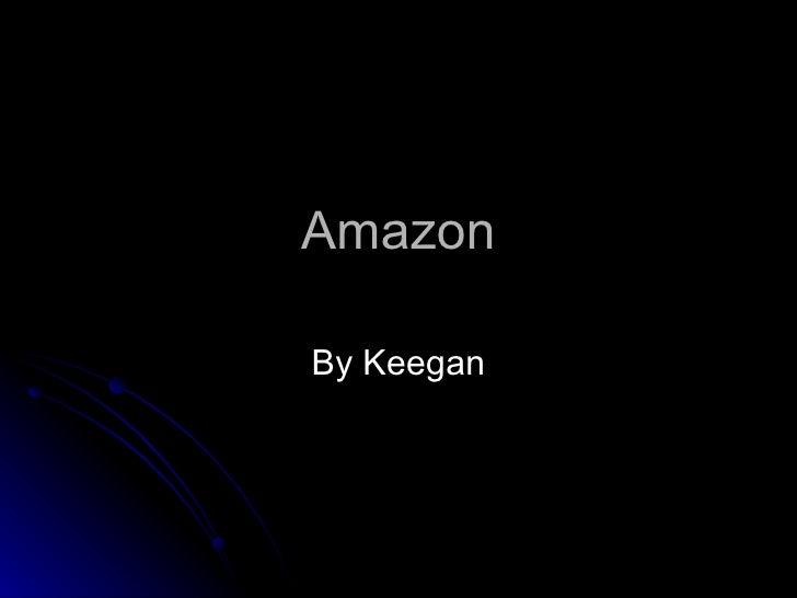 Amazon By Keegan