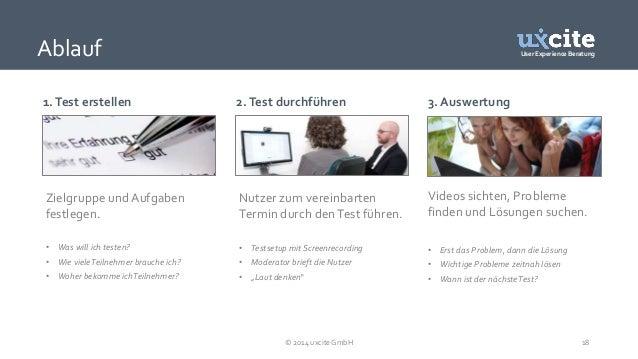 User Experience Beratung  1. Test erstellen 2. Test durchführen  Nutzer zum vereinbarten  Termin durch den Test führen.  •...