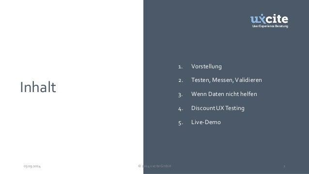 User Experience Beratung  Inhalt  1. Vorstellung  2. Testen, Messen, Validieren  3. Wenn Daten nicht helfen  4. Discount U...