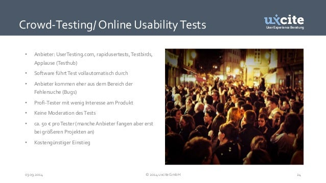 User Experience Beratung  Crowd-Testing/ Online Usability Tests  • Anbieter: UserTesting.com, rapidusertests, Testbirds,  ...
