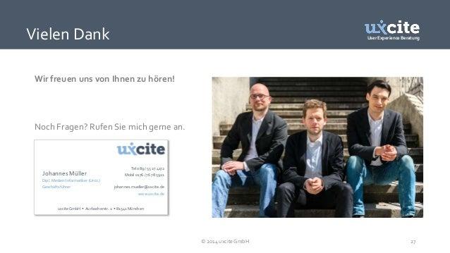User Experience Beratung  Wir freuen uns von Ihnen zu hören!  Noch Fragen? Rufen Sie mich gerne an.  © 2014 uxcite GmbH 27...