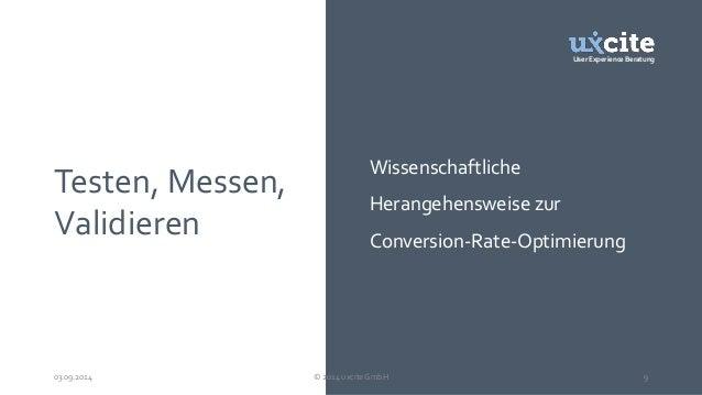 User Experience Beratung  Testen, Messen,  Validieren  Wissenschaftliche  Herangehensweise zur  Conversion-Rate-Optimierun...