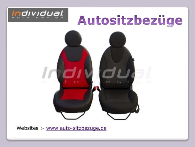 Websites :- www.auto-sitzbezuge.de