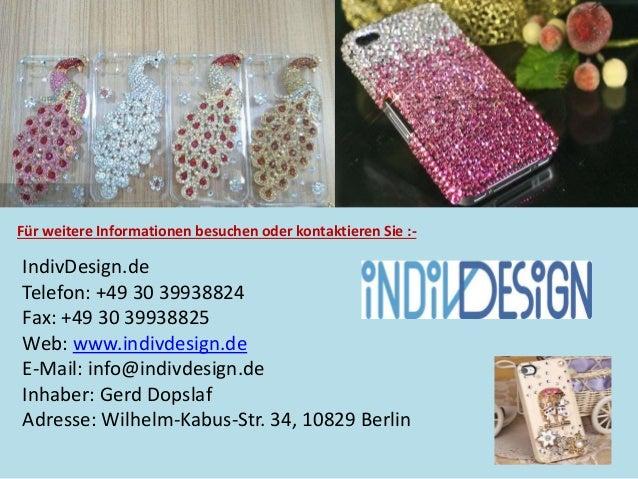 Für weitere Informationen besuchen oder kontaktieren Sie :-  IndivDesign.de  Telefon: +49 30 39938824  Fax: +49 30 3993882...