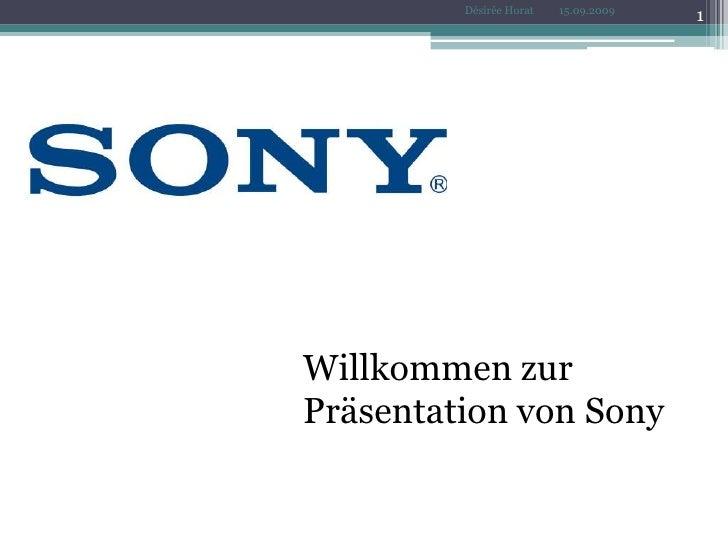Willkommen zur Präsentation von Sony<br />1<br />Désirée Horat<br />15.09.2009<br />