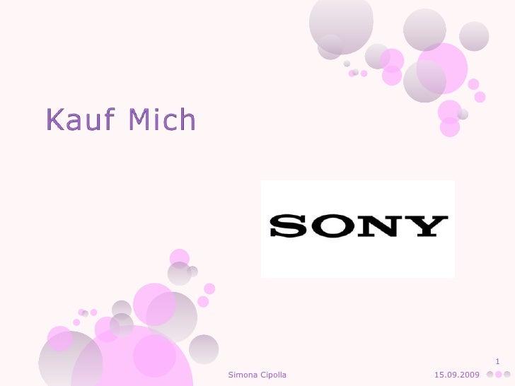 Kauf Mich<br />15.09.2009<br />1<br />Simona Cipolla<br />