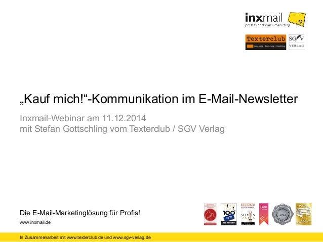"""""""Kauf mich!""""-Kommunikation im E-Mail-Newsletter  Inxmail-Webinar am 11.12.2014  mit Stefan Gottschling vom Texterclub / SG..."""